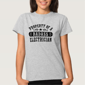 Property of a Badass Electrician Tshirt