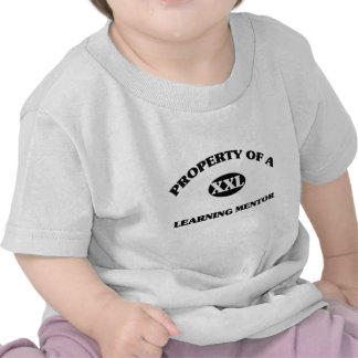 Property of a LEARNING MENTOR T-shirts