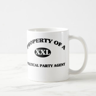 Property of a POLITICAL PARTY AGENT Coffee Mug