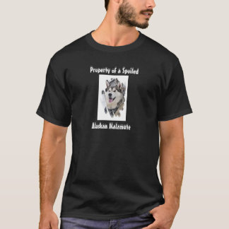 Property of a Spoiled Alaskan Malamute T-Shirt
