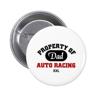 Property of Dad Auto Racing Team Pinback Button