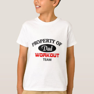 Property of dad workout team T-Shirt