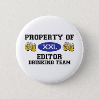 Property of Editor Drinking Team 6 Cm Round Badge