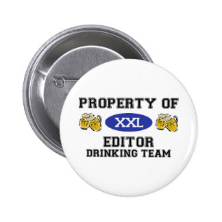 Property of Editor Drinking Team 6 Cm Round Badge