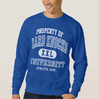 Property of Hard Knocks University Sweatshirt