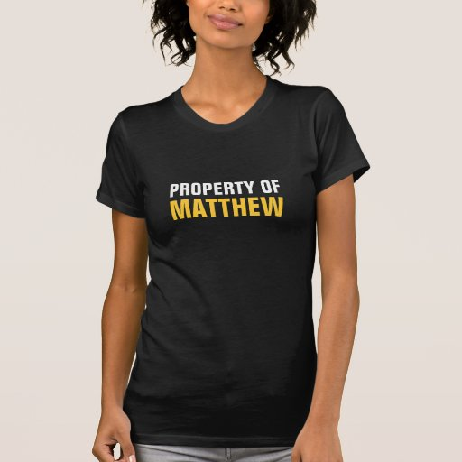 Property of matthew t shirt