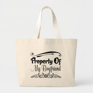 Property Of My Boyfriend Large Tote Bag