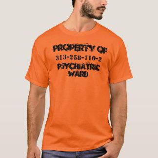 PROPERTY OF , PSYCHIATRIC WARD, 313-258-710-2 T-Shirt