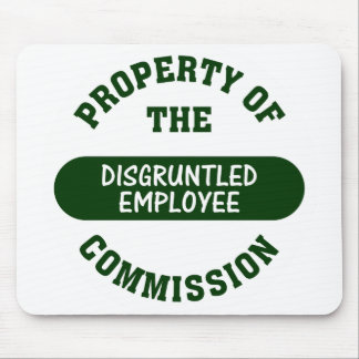 Property of the disgruntled employee commission mouse pad