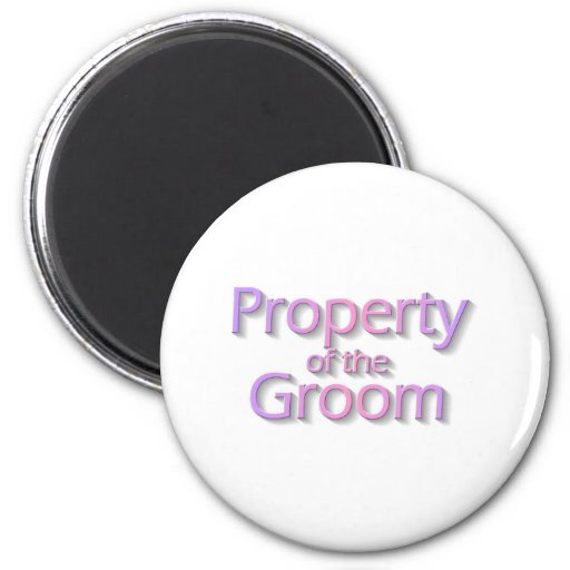 Property Of The Groom Refrigerator Magnet