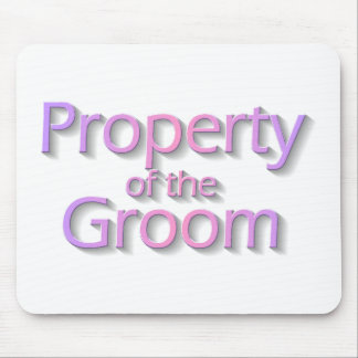 Property Of The Groom Mouse Pad