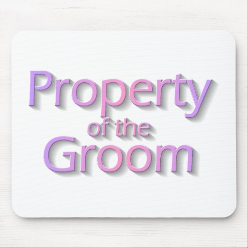 Property Of The Groom Mouse Pads