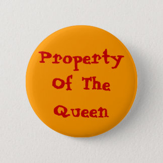 Property Of The Queen 6 Cm Round Badge