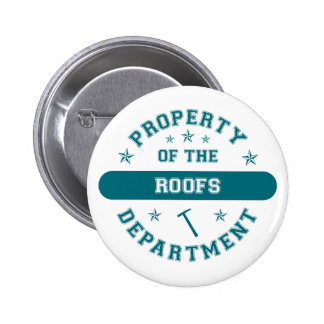 Property of the Roofs Department Pinback Buttons