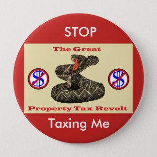 Property Tax Revolt ! 10 Cm Round Badge