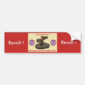 Property Tax Revolt ! Bumper Sticker