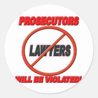 Prosecutors Will Be Violated Round Sticker