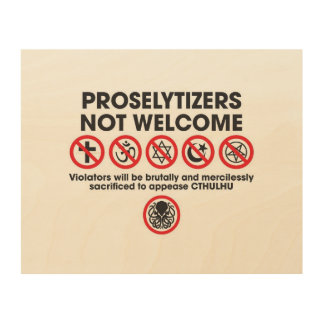 Proselytizers Not Welcome Wood Canvases
