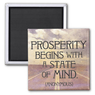 PROSPERITY begins with a state of MIND Magnet