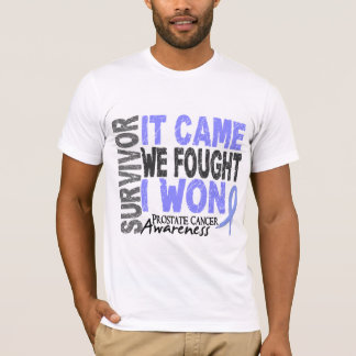 Prostate Cancer Survivor It Came We Fought I Won T-Shirt