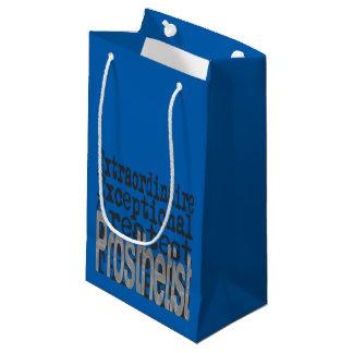 Prosthetist Extraordinaire Small Gift Bag