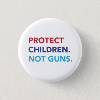 Protect Children. Not Guns. 3 Cm Round Badge