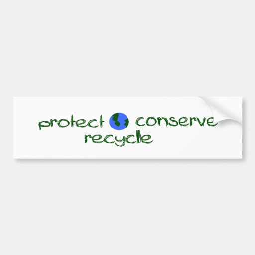 Protect Conserve Recycle Bumper Stickers