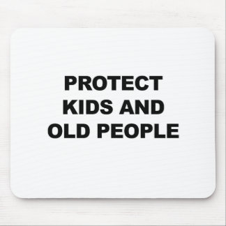 Protect Kids and Old People Mouse Pad