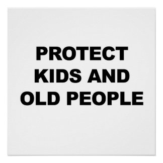 Protect Kids and Old People Poster