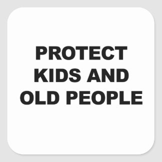 Protect Kids and Old People Square Sticker