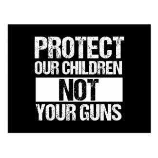 Protect Our Children Not Your Guns Postcard