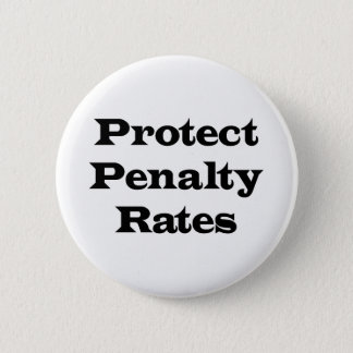 Protect Penalty Rates 6 Cm Round Badge