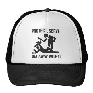 Protect, Serve, Get Away With It Hats