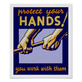 Protect Your Hands! Poster