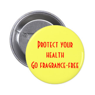 Protect your health: Go fragrance-free 6 Cm Round Badge