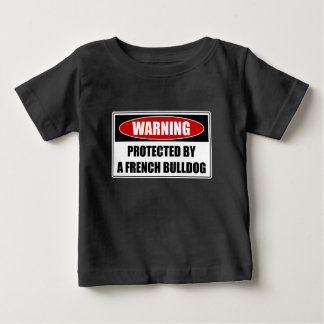 Protected By A French Bulldog Baby T-Shirt