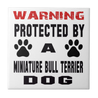 Protected By A Miniature Bull Terrier Dog Tile