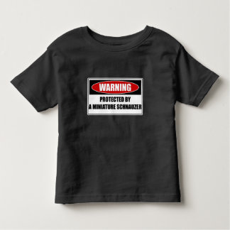 Protected By A Miniature Schnauzer Toddler T-Shirt