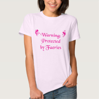 Protected by Faeries (in pink) Tshirts