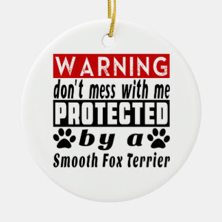 Protected By Smooth Fox Terrier Round Ceramic Decoration