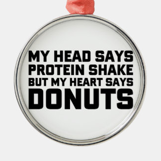 Protein Shake or Donuts Metal Ornament