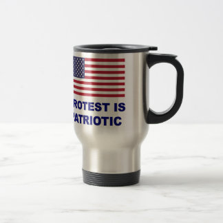 Protest is Patriotic Travel Mug