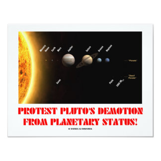 Protest Pluto's Demotion From Planetary Status! 11 Cm X 14 Cm Invitation Card