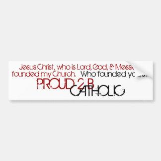 PROUD 2 B CATHOLIC - Bumper Sticker- Red/Black Bumper Sticker
