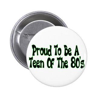 Proud 80's Teen Buttons
