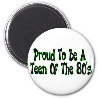 Proud 80's Teen 6 Cm Round Magnet