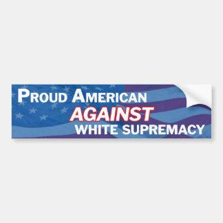 Proud American against white supremacy - blue Bumper Sticker