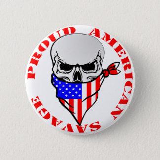 Proud American Savage  FB.com/USAPatriotGraphics © 6 Cm Round Badge
