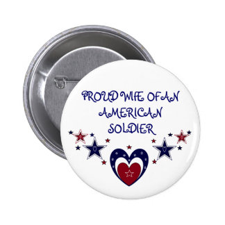 PROUD AMERICAN SOLDIER WIFE Button