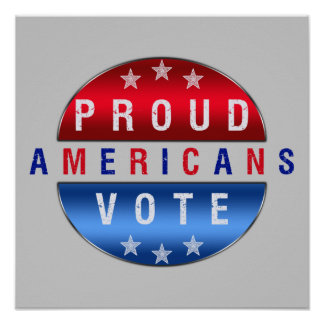 PROUD AMERICANS VOTE Poster